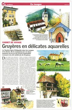 Article paru le 4 Avril 2013, aprè la publication de mon livre Regard sur Gruyères, paru en décembre 2013 #Philippidis #Illustrateur #Carnettiste #Gruyères #ÉditionsGrueriénnes #Sketchbook #Aquarelles #Prints #Travel #Travelbooks #Carnetdevoyage #Voyage #水彩画 #起重机 #图画 #瑞士 #民间传说 #Switzerland #Suisse #Schweiz #Volkskunst Avril, 2013, Taj Mahal, Building, Travel, Illustrator, Switzerland, Water Colors, Viajes