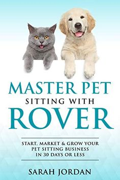 Master Pet Sitting With Rover: Start, Market and Grow Your Pet Sitting Business in 30 Days or Less by [Jordan, Sarah] Pet Sitting Business, Free Kindle Books, Funny Stories, Dog Walking, Book Club Books, Animal Shelter, Dog Pictures, Best Dogs, Cute Dogs