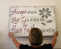 wood pallet ideas Accept What Is Let Go Of What Was Have Faith In What Will Be Wood Pallet Sign Distressed Wood Sign Inspirational Sign Primitive Wood Sign - Pallet Crafts, Pallet Projects, Wood Crafts, Diy Crafts, Pallet Ideas, Diy Wood, Wood Pallet Signs, Pallet Art, Wood Pallets