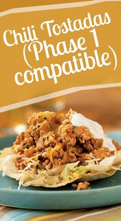 Chili Tostadas (Phase 1 Compatible) -    Chili Tostadas, One of our most popular recipes of all time! 1) Yields 2 medium tostadas, equivalent to 2 Ideal Protein food portions 2)... -