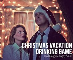 OMG! Christmas Vacation Drinking Game -fun for a weekend night at home without the kids :)