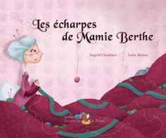 Les écharpes de Mamie Berthe