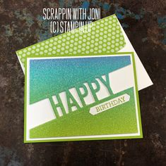 The Rainbow Glimmer paper is amazing.  It is easy to use, it has great impact, and makes NO mess.  The Happy die has so many uses. Birthday Cards, Happy Birthday, Stamping Up, Stampin Up Cards, Paper Cutting, Your Cards, Cardmaking, Punch