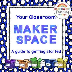 Maker Space FREE Guide to Getting Started by Rainbow City Learning Science Resources, Teaching Activities, Stem Activities, Teaching Tips, Rainbow Learning, Rainbow City, Teacher Notes, Teacher Stuff, Maker Space