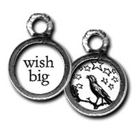 """""""Wish Big"""" on one side and a black bird and stars on the other. This charm can worn on any necklace or bracelet. Two sided photo charm by Pick Up Sticks Jewelry $9.99"""