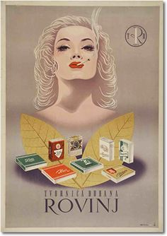 Poster for Tobacco factory Rovinj, ca. 1960. Author: Zvonimir Faist. In the foreground the attractive and seductive platinum blonde of the Marilyn Monroe type, relishing the smoke of cigarettes: Zeta, Istra, International, Drava, Ibar, Sport, Morana – all products of the factory. Top right is the trademark of the factory with the year of its founding – 1872. Source: Zvonimir Faist, The dictates of the time, posters from the late 1930s to 1960s, exhibition catalog, Zagreb City Museum