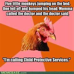 5 little monkeys sitting on a bed...Anti Joke Chicken