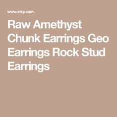 Raw Amethyst Chunk Earrings Geo Earrings Rock Stud Earrings