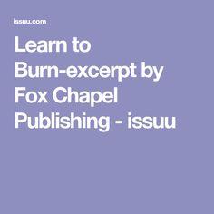 Learn to Burn-excerpt by Fox Chapel Publishing - issuu