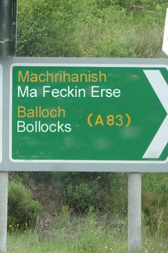 You have got to love the Scottish sense of humor with their Gaelic guide signs