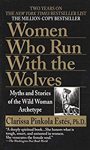 Women Who Run With the Wolves book by Clarissa Pinkola Estés