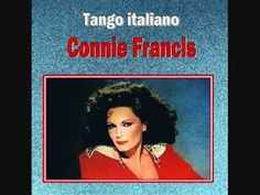 Connie Francis - Tango Italiano (1962) .....  I remember my Mum listening to those songs
