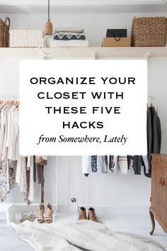 5 Closet Organizing Hacks You Need to Try