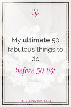 My Ultimate 50 Fabulous Things To Do Before 50 List My Ultimate 50 Fabulous Things To Do Before 50 ListWith my birthday coming soon, it's time to share my 50 before 50 list with my planni Birthday Goals, 41st Birthday, Friend Birthday, It's Your Birthday, Birthday Ideas, Birthday Week, Bucket List Life, Life List, Fabulous Quotes