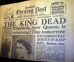 The Death of King George VI, February 1952 (Yorkshire Evening Post) that made Princess Elizabeth a Queen.