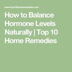 How to Balance Hormone Levels Naturally | Top 10 Home Remedies