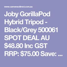Joby GorillaPod Hybrid Tripod - Black/Grey 500061 SPOT DEAL  AU $48.80 Inc GST RRP: $75.00 Save: $26.20 Be the first to review this product Be the first to ask about this product In Stock in AUSTRALIA now