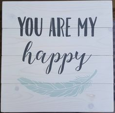 You are my happy by akawoodsigns on Etsy White Stain, Rustic Wood Signs, Im Not Perfect, Lettering, Messages, Happy, Etsy, I'm Not Perfect, Drawing Letters