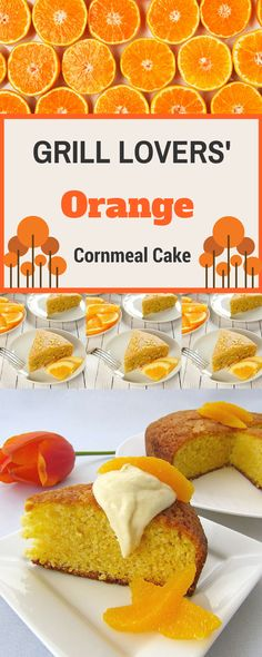 Grill Lovers' Amazing Orange Cornmeal Cake Recipe   #recipes #foodporn #foodie