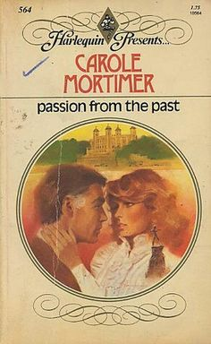 Passion from the Past by Carole Mortimer - book cover, description, publication history. Jessica Steele, Harlequin Romance Novels, Carole Mortimer, Janette Oke, Vintage Book Covers, Vintage Romance, The Good Old Days, Romance Books, Book Lists