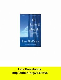 On Chesil Beach (9780307386175) Ian McEwan , ISBN-10: 0307386171  , ISBN-13: 978-0307386175 , ASIN: B00279CR30 , tutorials , pdf , ebook , torrent , downloads , rapidshare , filesonic , hotfile , megaupload , fileserve