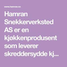 Hamran Snekkerverksted AS er en kjøkkenprodusent som leverer skreddersydde kjøkken innredninger, møbler, bad og garderober av høy kvalitet - Hamran kvalitet som bare må oppleves! Produksjonen holder til på Snartemo på Sørlandet hvor Hamranfolket gjør sitt ytterste for å produsere ditt unike Hamrankjøkken.