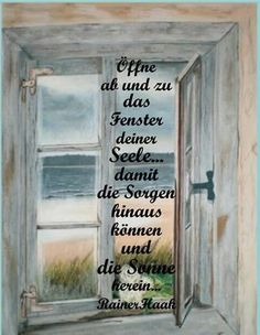a picture for the heart 'Open now and then. Abs Quotes, Words Quotes, Life Quotes, Sayings, German Quotes, Learn German, True Words, Live Life, Quotations