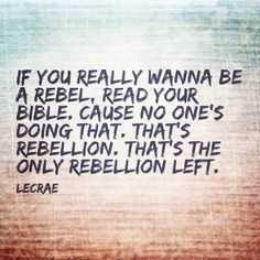 Rebel from Lecrae; Read the Bible, learn more about God for yourself. Lecrae Quotes, Bible Quotes, Me Quotes, Bible Verses, Quotes About The Bible, Lecrae Lyrics, Music Quotes, Faith Quotes, Song Lyrics