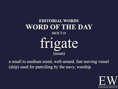 "Word of the - Editorial Words. Today's ""Word of the Day"" is frigate and it is a noun meaning. Good Vocabulary Words, Vocabulary Builder, Learn English Words, English Phrases, English Writing Skills, English Lessons, Hindi Language Learning, Feroz Khan, Conversational English"