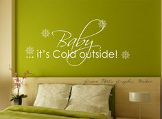 Baby It's Cold Outside Wall decal  Winter by GroveMillsGraphics, $19.00