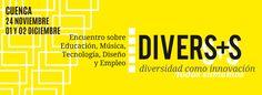 Diversos. Diversidad como Innovación – Encuentro sobre Tecnología, Cultura, Diseño y Diversidad Design Thinking, Travelling, Diversity, Culture