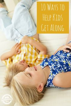 10 Ways to Help Children Get Along #parent #tips