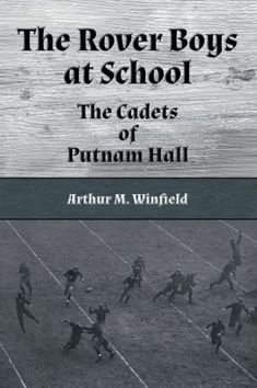 The Rover Boys at School (Illustrated): The Cadets of Putnam Hall by Edward Stratemeyer, Paperback | Barnes & Noble®