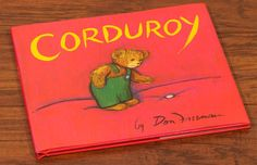 Corduroy by Don Freeman. A classic tale about a teddy bear.