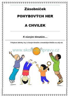 Zásobníček POHYBOVÝCH HER A CHVILEK Activities For Kids, Comics, Children, Homeschooling, Young Children, Boys, Comic Book, Child, Kids
