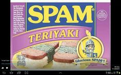 Spam,  spam,  spam,  spam,  spam,  spam, spam,  spam,  spam, eggs,  and teriyaki spam,  what? Can someone tell me how to eat this?