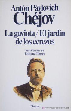 La gaviota / El jardín de los cerezos. De Antón Chéjov