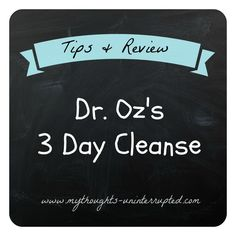 Dr. Oz's 3 Day Detox Cleanse Review & Tips: My Thoughts - Uninterrupted