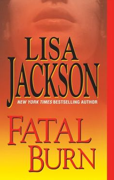 Fatal Burn.  (The second book in the West Coast series)  A novel by Lisa Jackson