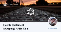 Let's explore how to implement a GraphQL API in Rails, something that giants such as GitHub and Shopify are already using in production.