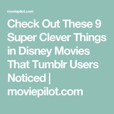 Check Out These 9 Super Clever Things in Disney Movies That Tumblr Users Noticed | moviepilot.com