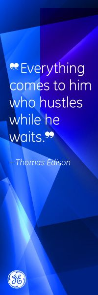 Everything comes to him who hustles while he waits. - Thomas Edison