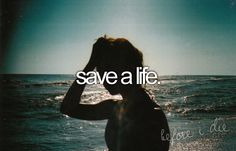 how many people can say that they saved a life? minus people who save lives everyday