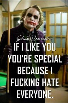 Afbeeldingsresultaat voor if i like you you're pretty special because i hate everyone joker Dark Quotes, Wisdom Quotes, True Quotes, Great Quotes, Motivational Quotes, Funny Quotes, Inspirational Quotes, Qoutes, Creepy Quotes