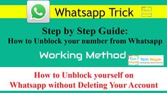 How to Unblock Your Number from Whatsapp - Step by Step Guide  So, You just get into a fight or an argument with somebody and currently you believe that the other person has may be blocked you from his/her WhatsApp and you intend to unblock yourself from their WhatsApp. Well, we can assist you in this and guide your step by step how to unblock your number from Whatsapp.