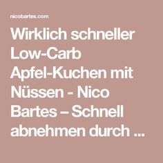 Wirklich schneller Low-Carb Apfel-Kuchen mit Nüssen - Nico Bartes – Schnell abnehmen durch gesunde Low-Carb Ernährung
