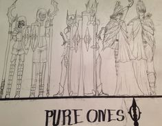 Pure ones. They are the minions of the main evil guy.