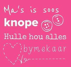 Ma's is soos knope... #MamaMia #Afrikaans #Analogies …