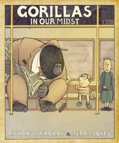 "Gorillas in Our Midst by Richard Fairgray and Terry Jones | Kate F. says: ""Yes, this is a picture book, but grown-up me could not stop laughing!"""