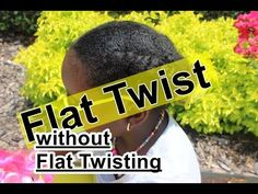 How to Flat Twist Without Flat Twisting | Curly Nikki | Natural Hair Styles and Natural Hair Care